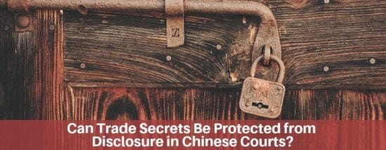 2019-07-07-Can20Trade20Secrets20Be20Protected20from20Disclosure20in20Chinese20Courts_20-1-.jpg