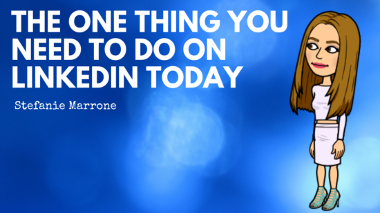 The one thing you need to do on LinkedIn today